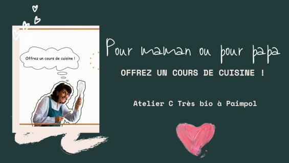 idée cadeau - fête des mères - fête des pères - cours de cuisine - côtes d'armor - Bretagne - Paimpol - bio